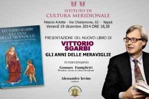 Vittorio Sgarbi - Gli anni delle meraviglie @ Istituto di Cultura Meridionale | Napoli | Campania | Italia